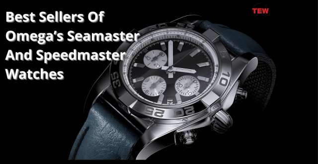 Best Sellers Of Omega's Seamaster And Speedmaster Watches