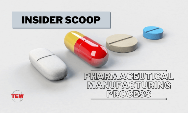 Insider Scoop_ All About The Pharmaceutical Manufacturing Process