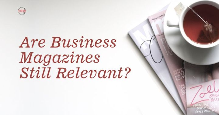Are Business Magazines Still Relevant?