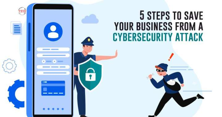 5 Steps to save your Business from a Cyber Attack
