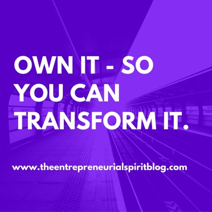 own it - so you can transform it.