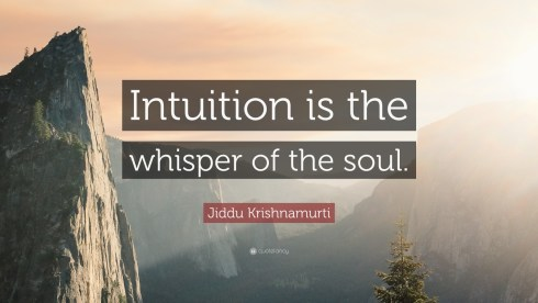 269410-Jiddu-Krishnamurti-Quote-Intuition-is-the-whisper-of-the-soul