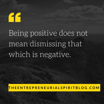 being-positive-does-not-mean-dismissing-that-which-is-negative