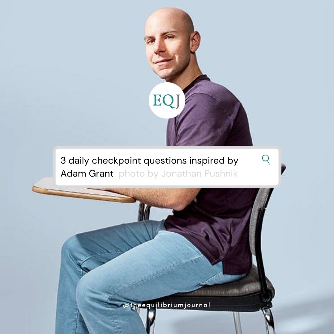 Read more about the article 3 Daily Checkpoint Questions Inspired By Adam Grant