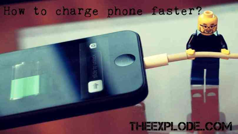 How to charge phone faster? Theexplode
