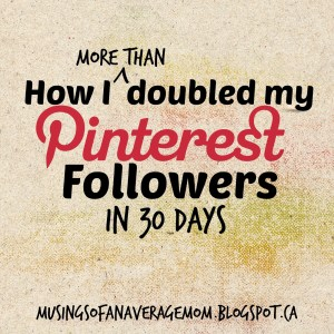 How I More Than Doubled My Pinterest Followers in 30 Days
