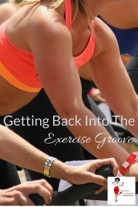 Blog Post - Getting Back Into The Exercise Groove
