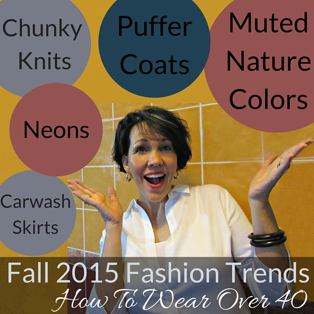 Fall 2015 Fashion Trends, How To Wear Over 40