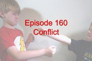 Episode 160: Conflict