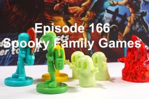 Episode 166 - Spooky Family Games