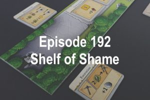 Episode 192 - Shelf of Shame