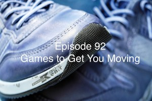 Episode 92 - Games to Get You Moving