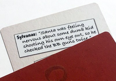 "Sylvanas: ""Santa was feeling nervous about some dumb kid shooting his own eye out, so he checked the BB guns twice."""