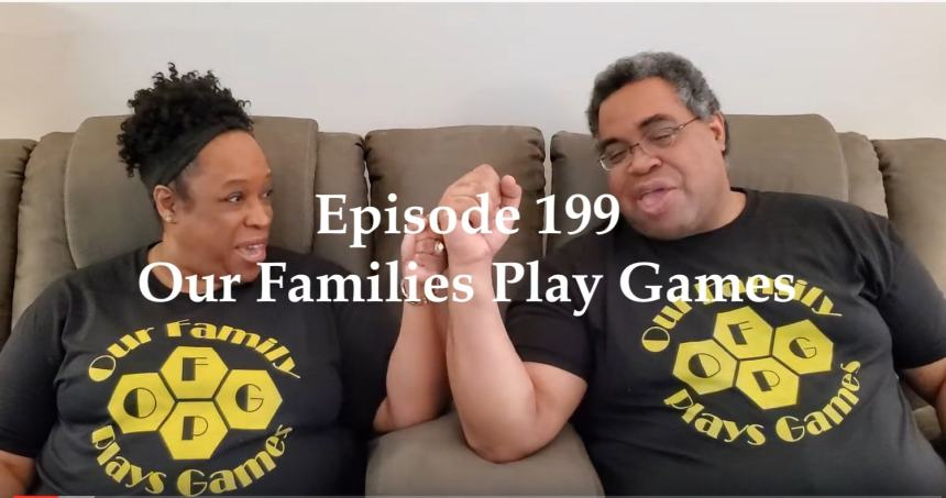 Episode 199 - Our Families Play Games