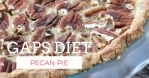 GAPS Diet Recipe for Pecan Pie | The Family That Heals Together