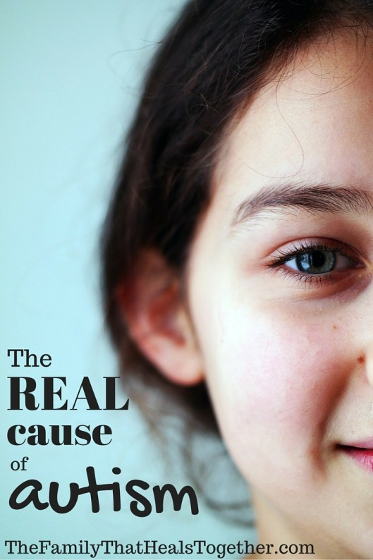 The Real Cause of Autism - The Family That Heals Together