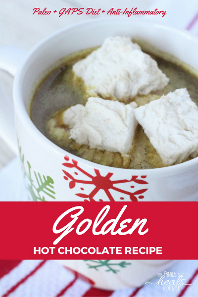 Golden Hot Chocolate Recipe from Nourishing Holiday   The Family That Heals Together