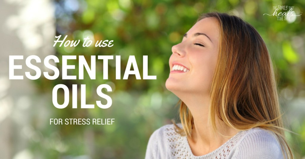 How to Use Essential Oils for Stress Relief: Try This Soothing Blend! | The Family That Heals Together
