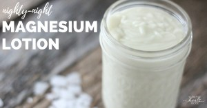 Nighty-Night Magnesium Lotion Recipe | The Family That Heals Together