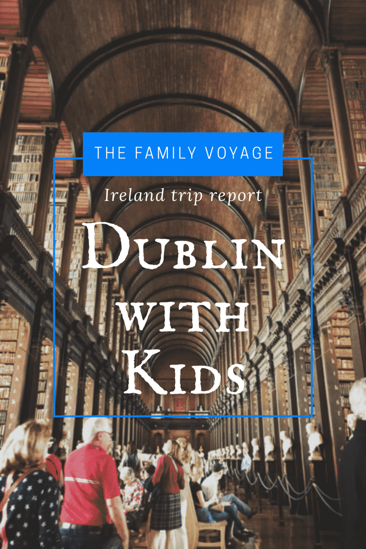 Trip report: Dublin with Kids