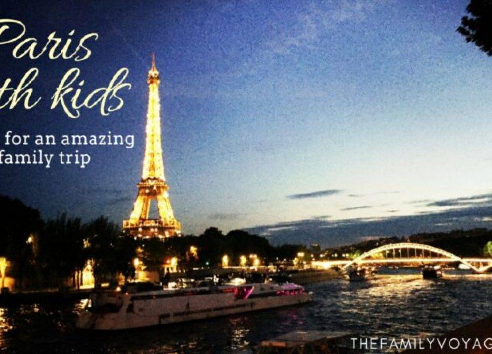 Paris with kids: 5 tips for an amazing family trip to Paris