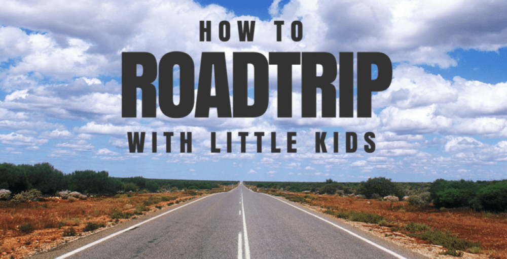 How to road trip with a toddler and a kid