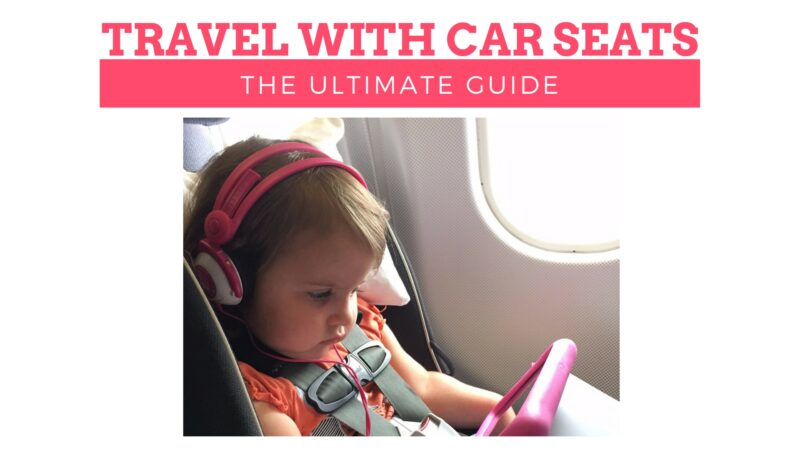 da0c6919c971 How to travel with car seats (without losing your cool) - The Family Voyage