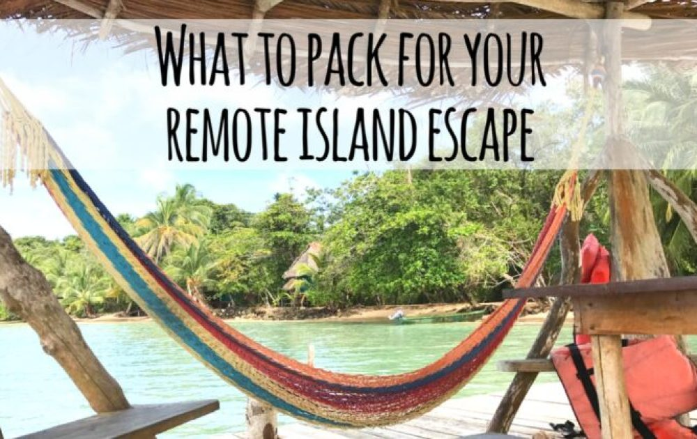 19 essentials for your remote island tropical vacation packing list
