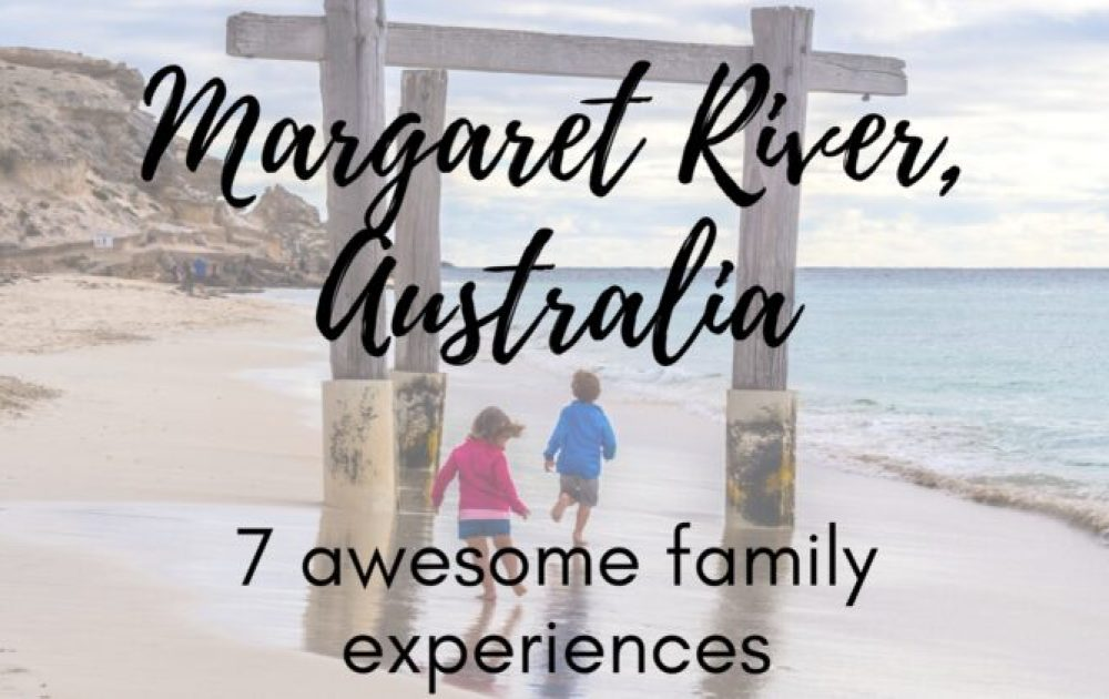 Top 7 awesome family experiences in Margaret River