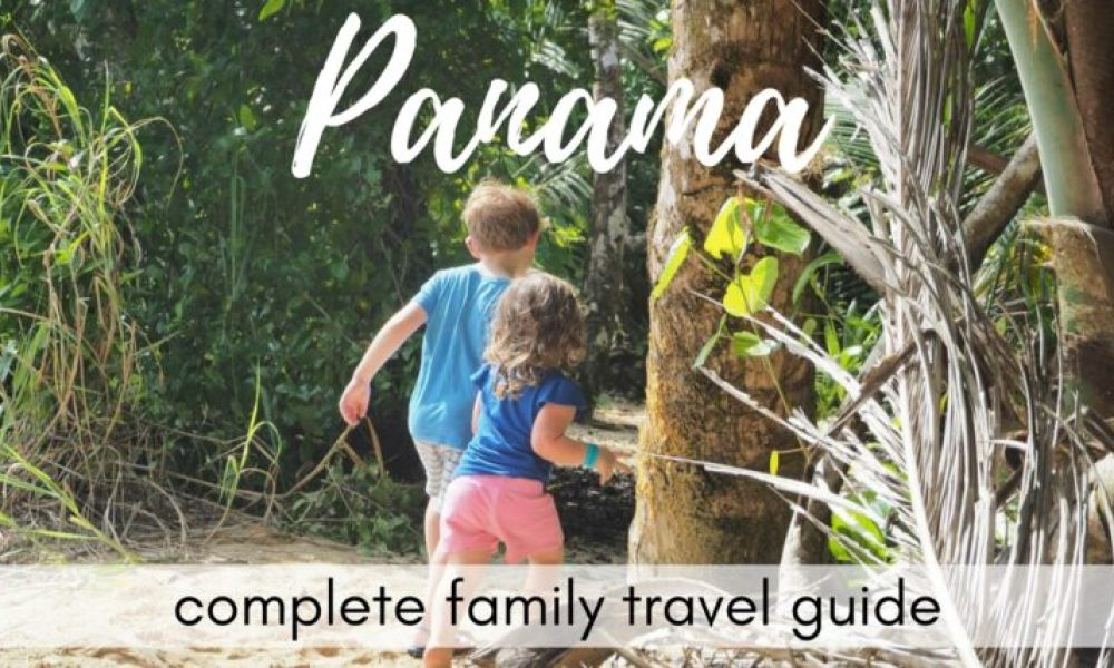 Planning your visit to Panama with kids