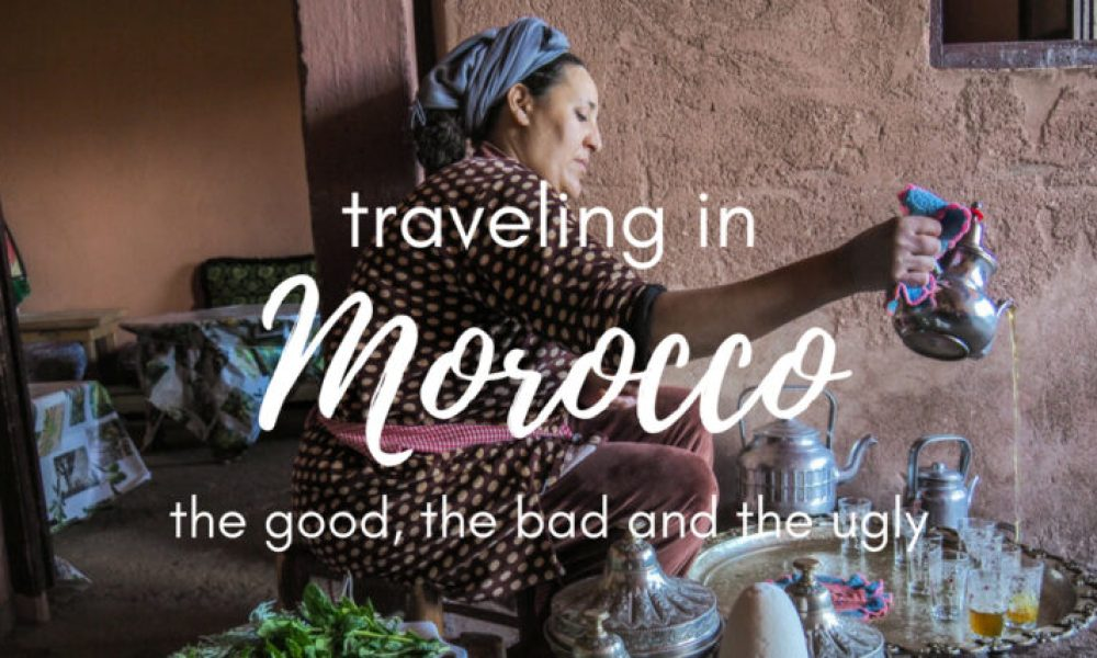 Traveling in Morocco: the good, the bad and the ugly