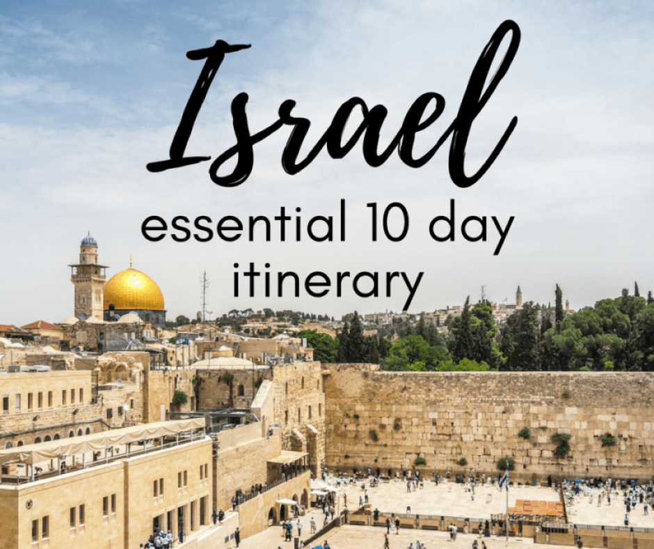 Your essential 10 day Israel itinerary
