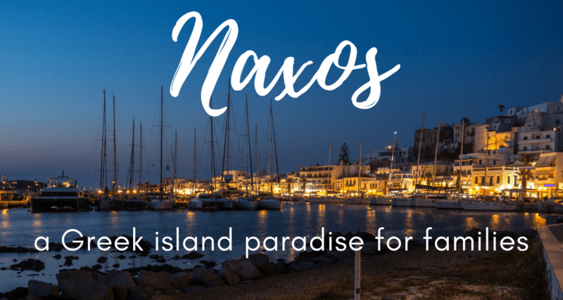 If you want to visit Greece with kids, look no further than charming Naxos! SAVE this guide for later - you'll find the best things to do on Naxos with kids, the best restaurants on Naxos and were to stay in Naxos. #Naxos #Greece #familytravel #travelplanning #travel #familyvacation #Greekislands