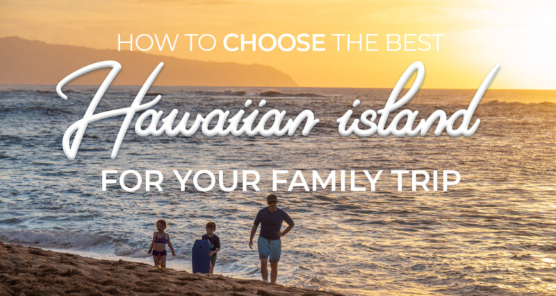 What's the best Hawaiian island for kids?