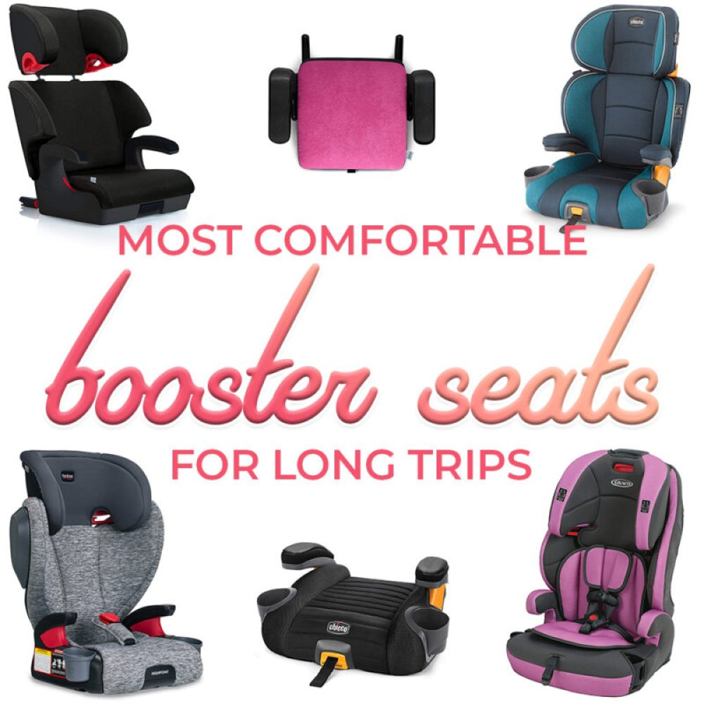 Choosing the most comfortable booster seat for long trips (2019)