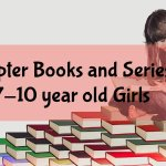 Chapter Books and Serieses for 7 to 10 year old girls