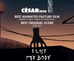 Xilam Animation's I LOST MY BODY Triumphs at the César Awards 2020 With Wins For Best Animated Film + Best Original Score