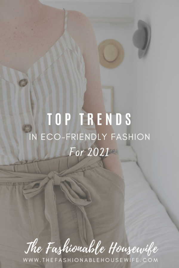 Top Trends In Eco-Friendly Fashion for 2021