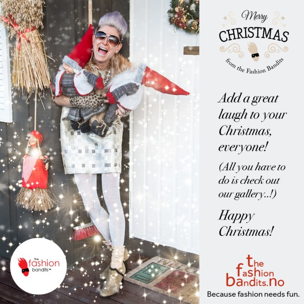 the Fashion Bandits wish you a Christmas with plenty of laughs!