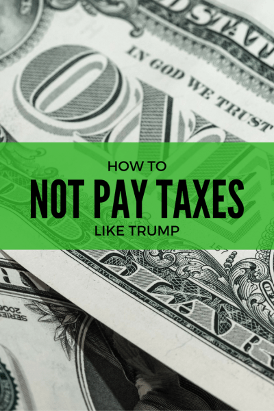 How to (Not) Pay Taxes Like Trump - How to minimize your tax burden on an average salary. | www.thefiredrill.com