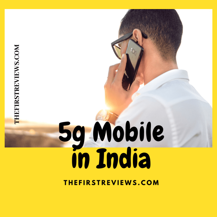 5g Mobile in India – 5g Mobile in India for You