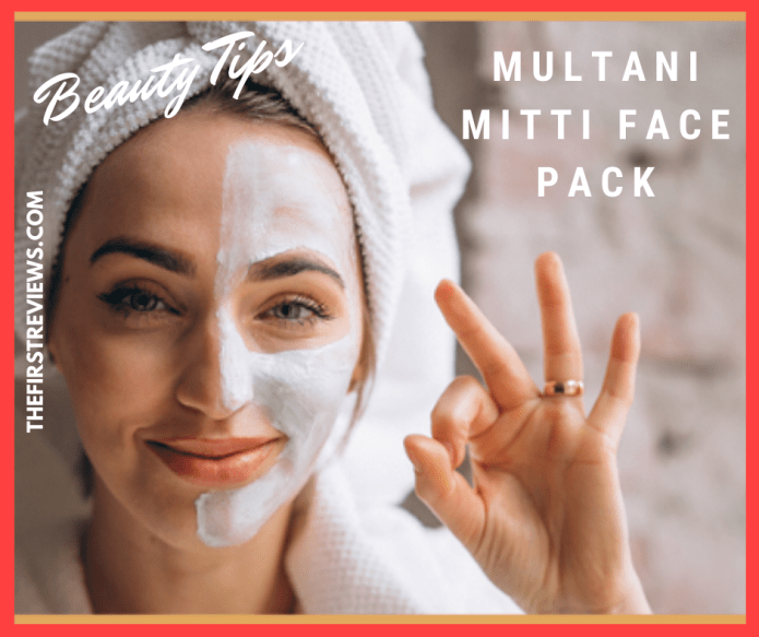 Multani mitti face pack – Home Made Tips