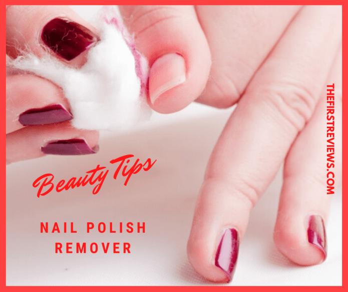 Nail polish remover – Best Nail Polish Remover Tips