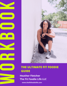 The Ultimate Fit Foodie Guide