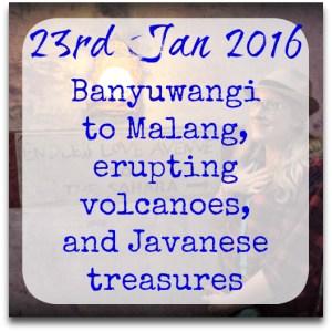 230116-Banyuwangi-Malang-erupting-volcanoes-Javanese-treasures