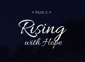 Rising with Hope