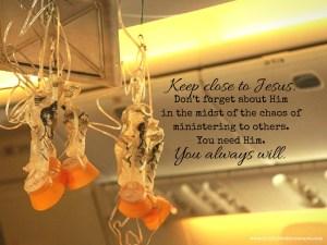 Keep close to Jesus