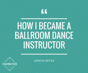 How I became a Ballroom dance instructor