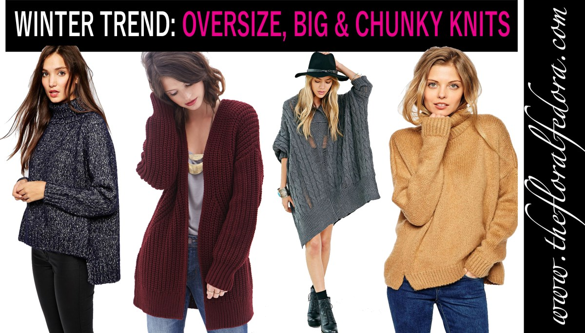 Fashion Trend: Oversize, Big & Chunky Knits