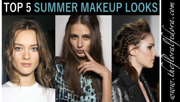 Top 5 Summer Makeup Looks